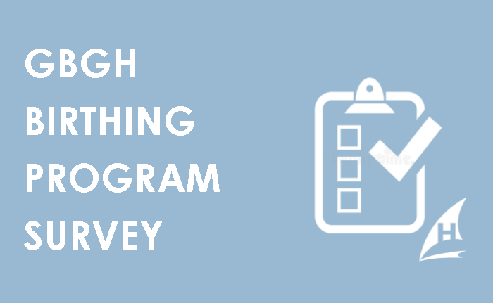 GBGH birthing program survey to improve care